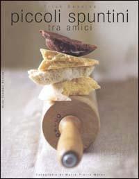 Libri di cucina piccoli spuntini tra amici ricette di for Libri di cucina per principianti